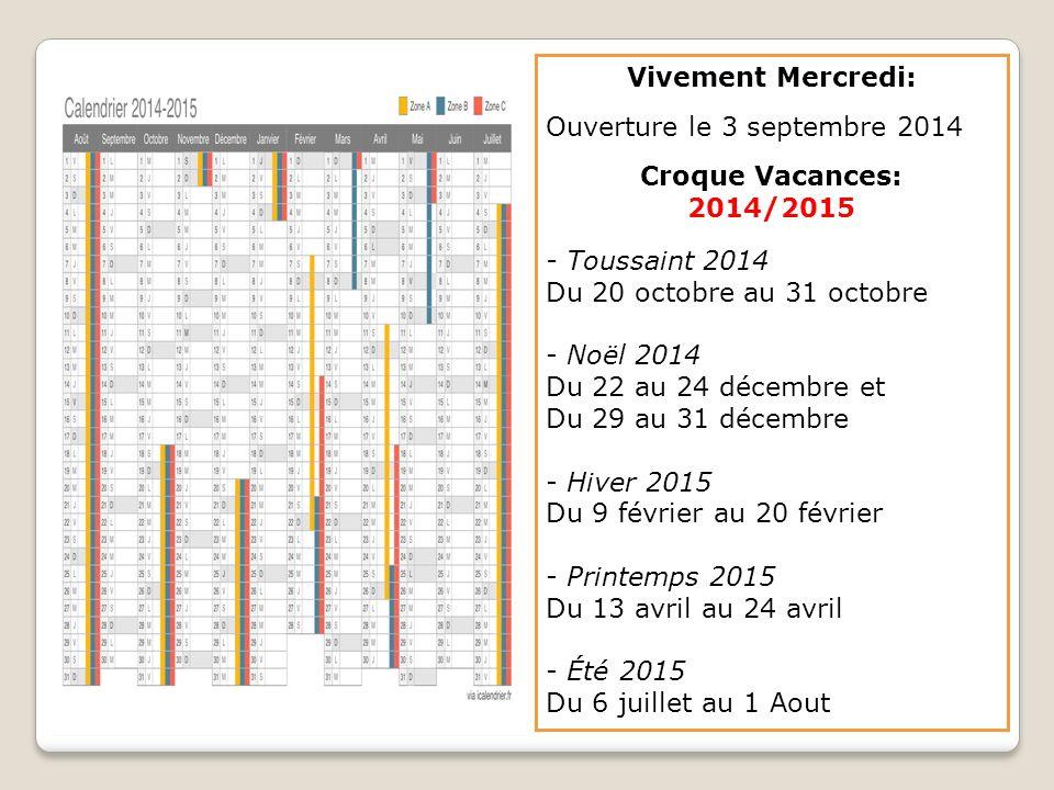Vivement Mercredi: Ouverture le 3 septembre 2014. Croque Vacances: 2014/2015. - Toussaint 2014. Du 20 octobre au 31 octobre.