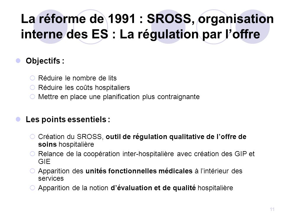 La réforme de 1991 : SROSS, organisation interne des ES : La régulation par l'offre