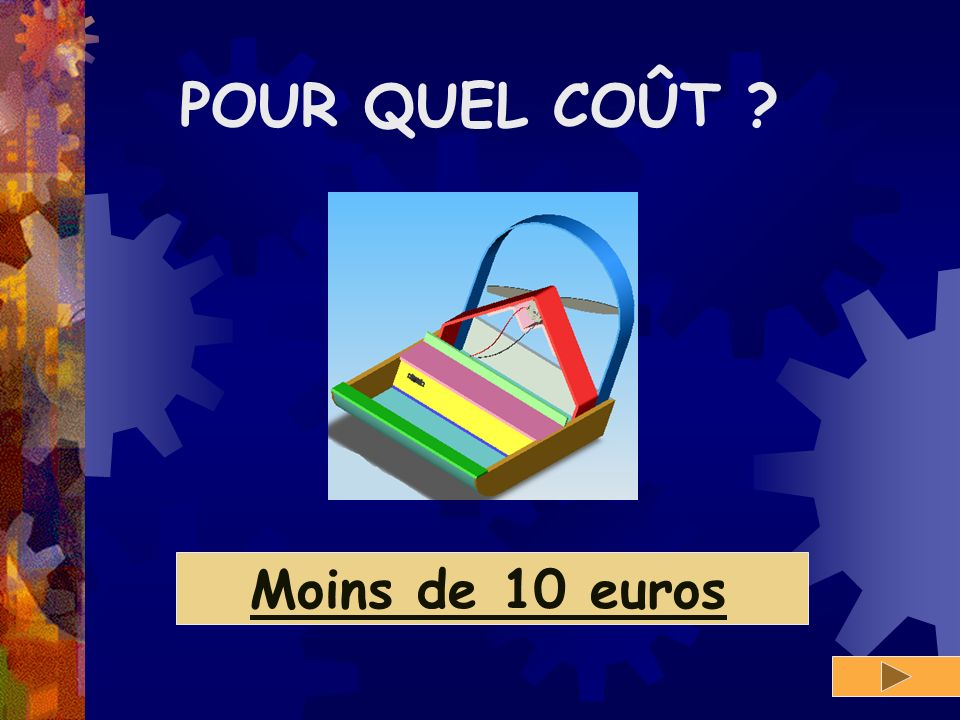 POUR QUEL COÛT Préparation fiche avec les prix Moins de 10 euros
