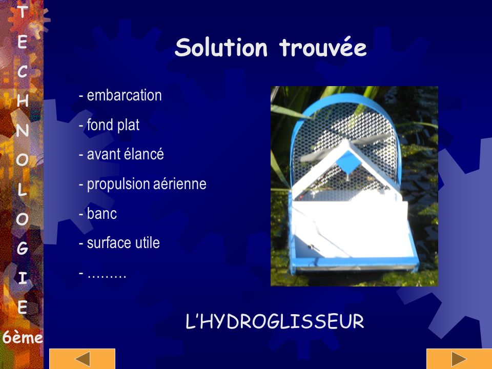 Solution trouvée L'HYDROGLISSEUR T E C H N O L embarcation fond plat
