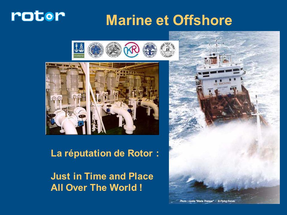 Marine et Offshore La réputation de Rotor : Just in Time and Place