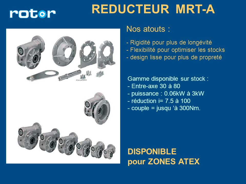 REDUCTEUR MRT-A Nos atouts : DISPONIBLE pour ZONES ATEX