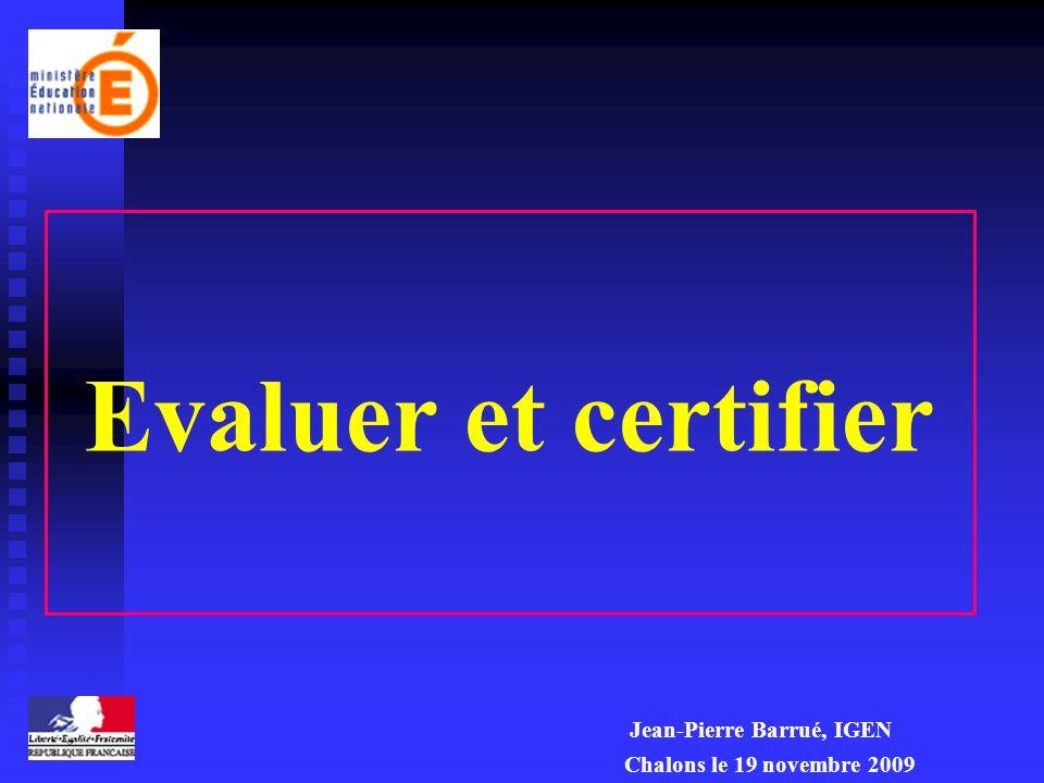 Evaluer et certifier Jean-Pierre Barrué, IGEN