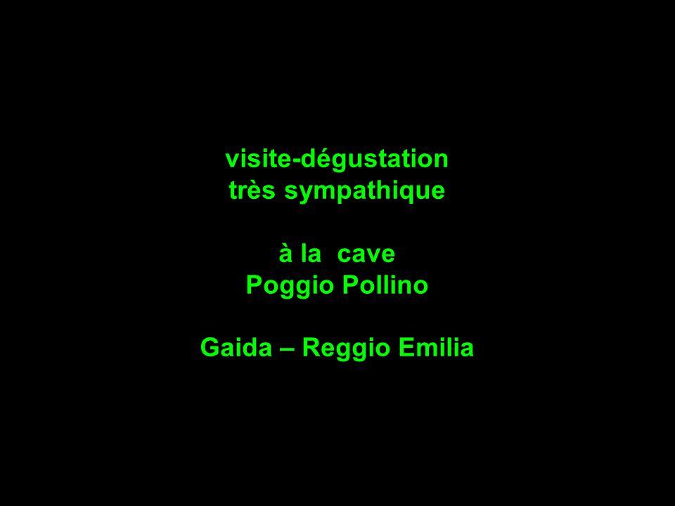 visite-dégustation très sympathique à la cave Poggio Pollino Gaida – Reggio Emilia