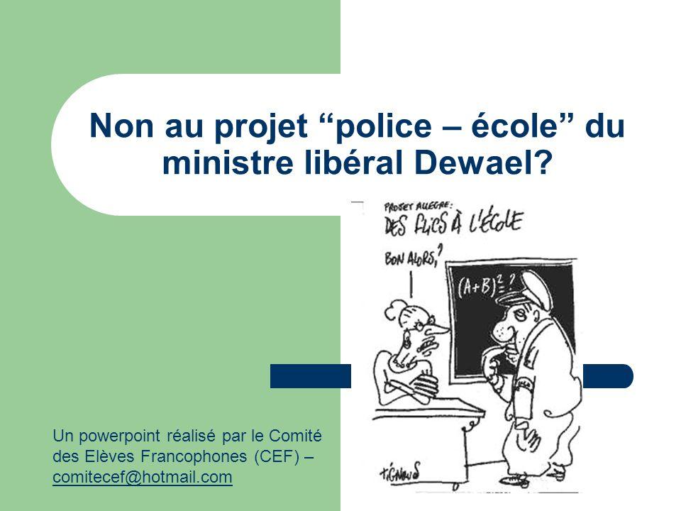 Non au projet police – école du ministre libéral Dewael
