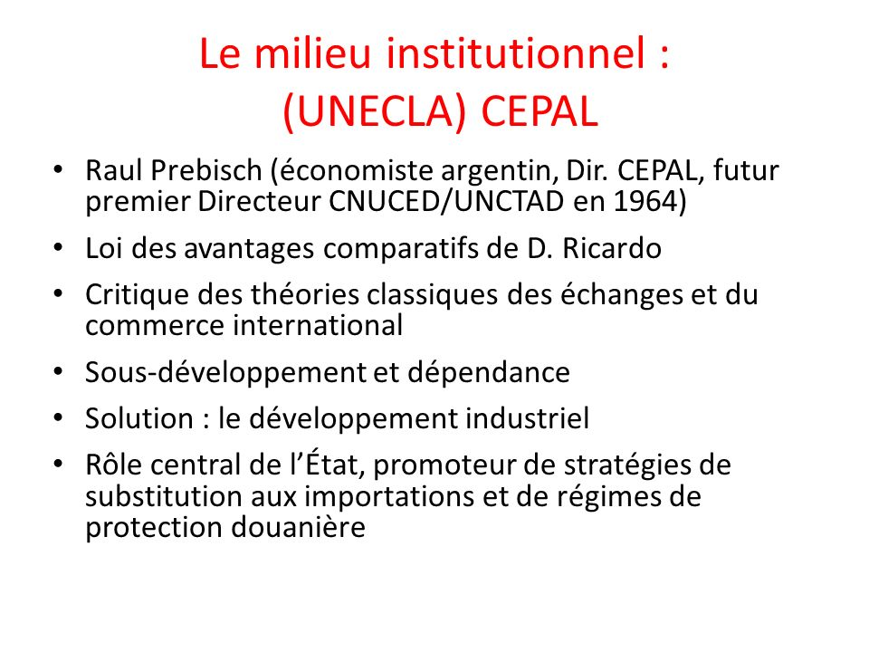 Le milieu institutionnel : (UNECLA) CEPAL