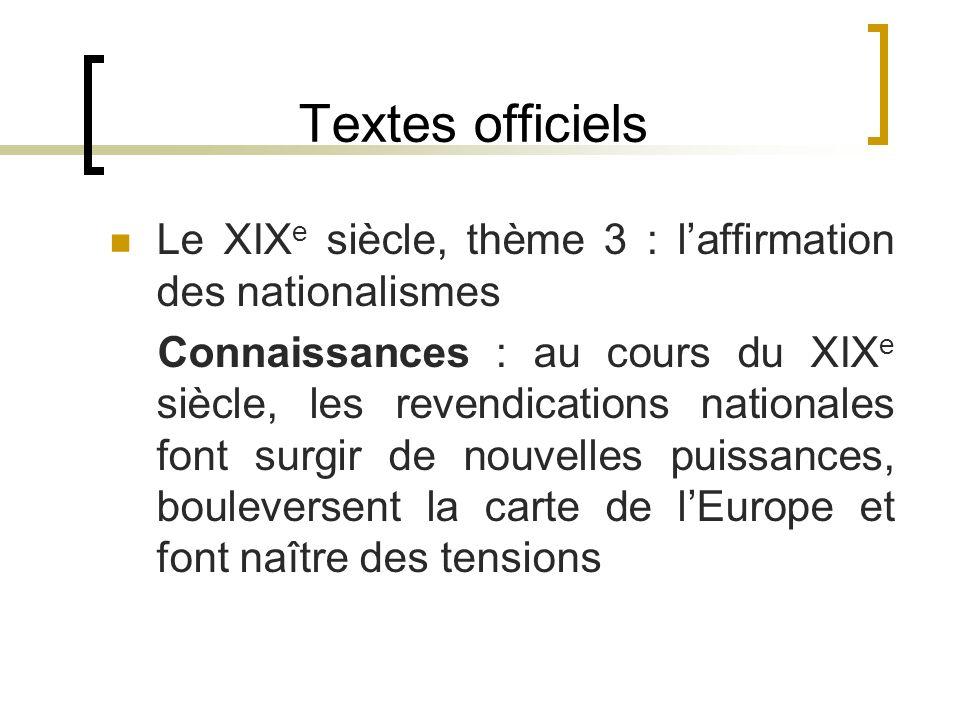 Textes officiels Le XIXe siècle, thème 3 : l'affirmation des nationalismes.