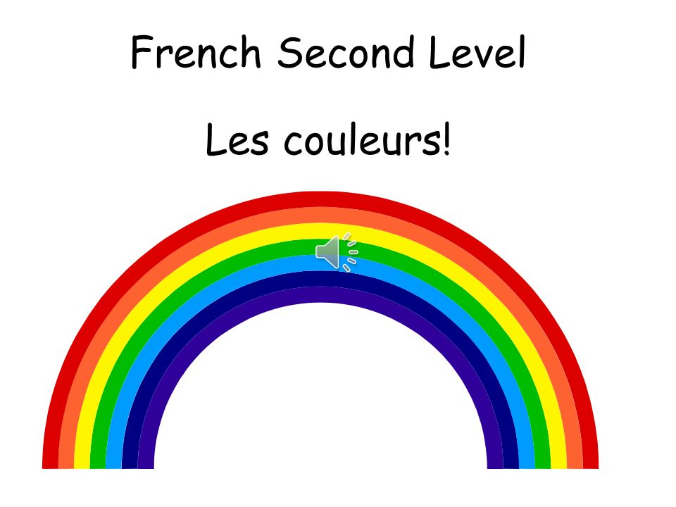 French Second Level Les couleurs!