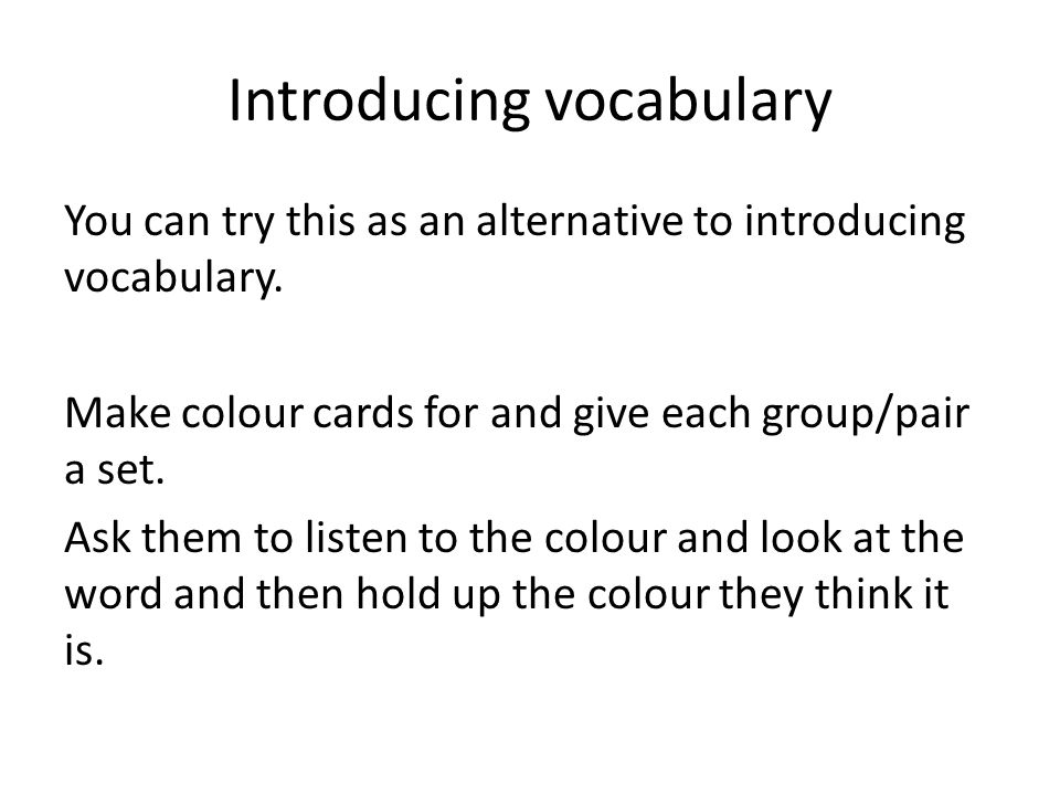 Introducing vocabulary
