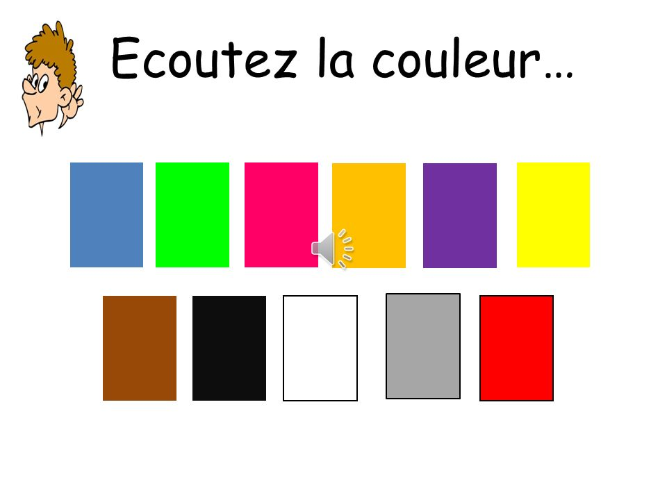 Ecoutez la couleur… To you now!