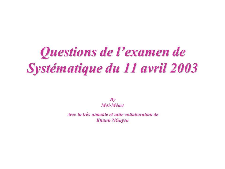 Questions de l'examen de Systématique du 11 avril 2003