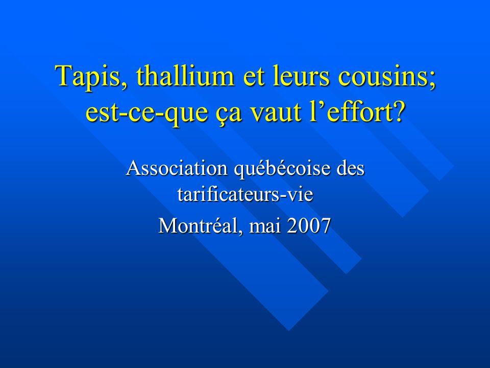 Tapis, thallium et leurs cousins; est-ce-que ça vaut l'effort