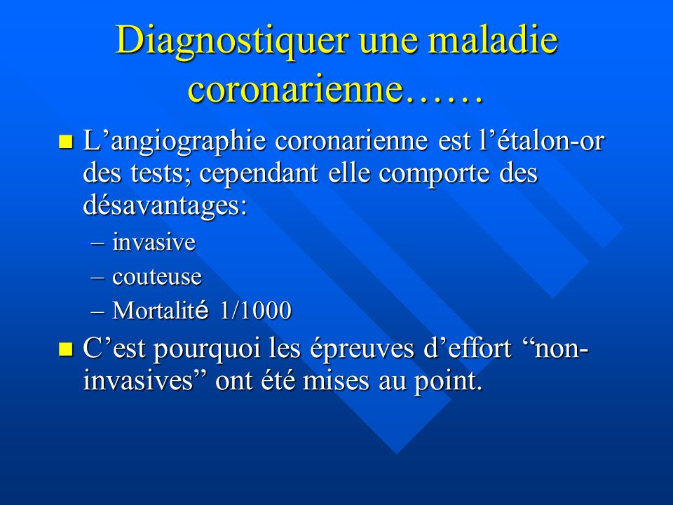 Diagnostiquer une maladie coronarienne……