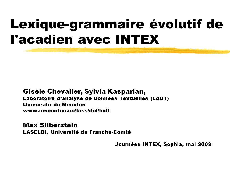 Lexique-grammaire évolutif de l acadien avec INTEX