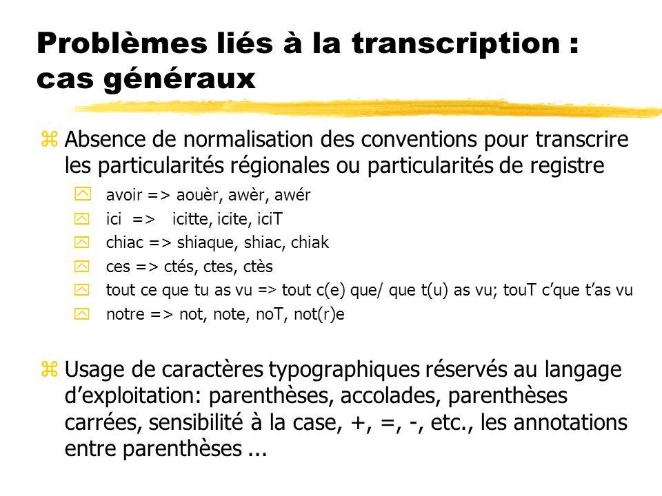 Problèmes liés à la transcription : cas généraux