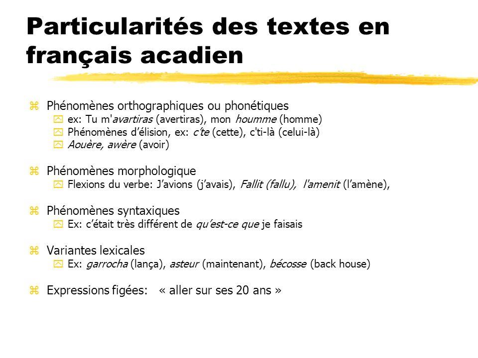 Particularités des textes en français acadien