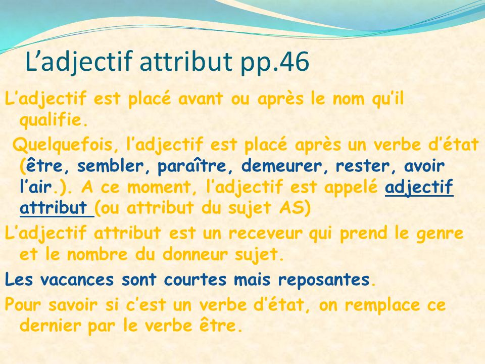L'adjectif attribut pp.46