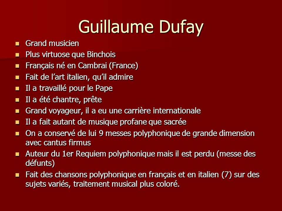 Guillaume Dufay Grand musicien Plus virtuose que Binchois