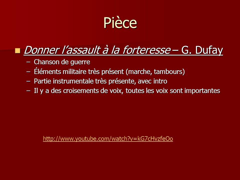 Pièce Donner l'assault à la forteresse – G. Dufay Chanson de guerre