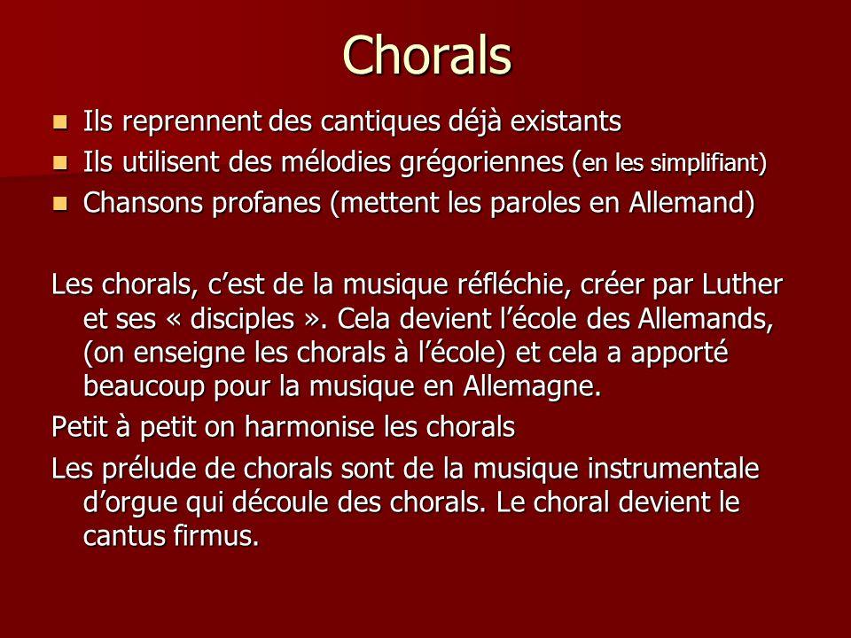 Chorals Ils reprennent des cantiques déjà existants