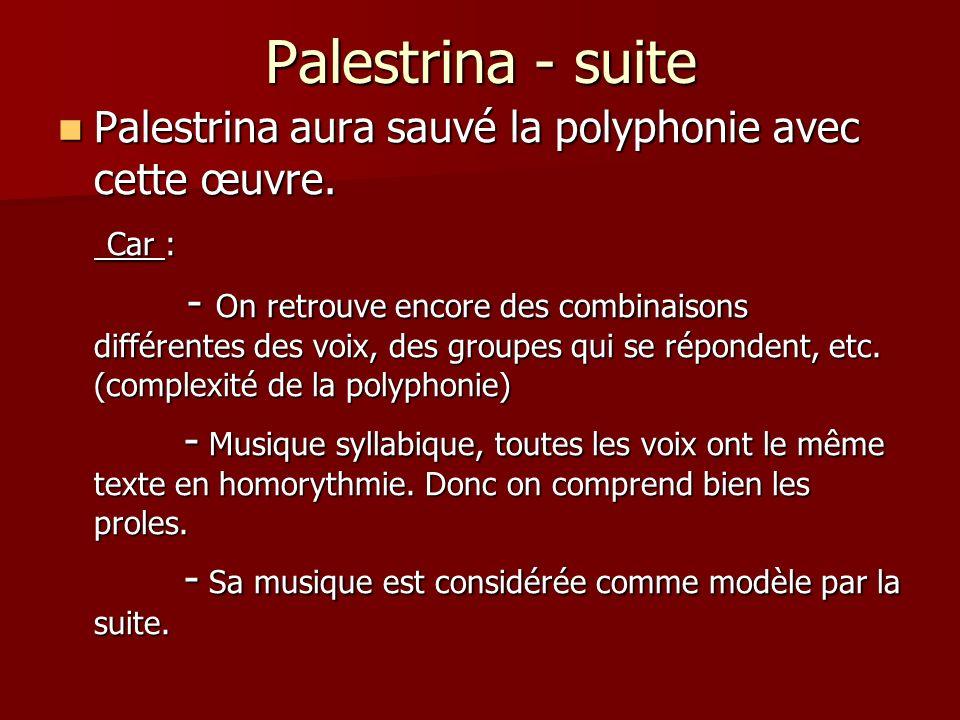 Palestrina - suite Palestrina aura sauvé la polyphonie avec cette œuvre. Car :