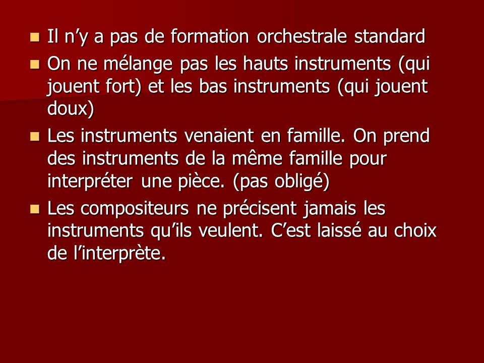Il n'y a pas de formation orchestrale standard