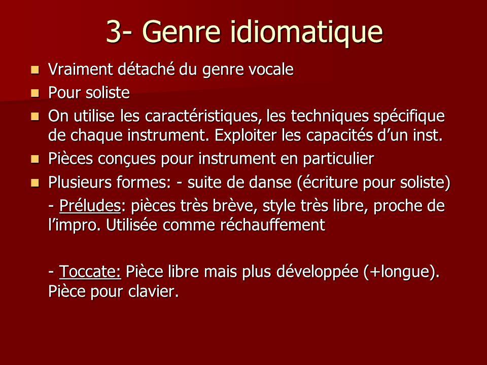 3- Genre idiomatique Vraiment détaché du genre vocale Pour soliste