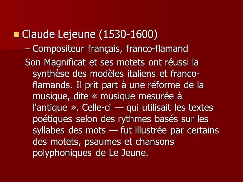 Claude Lejeune (1530-1600) Compositeur français, franco-flamand
