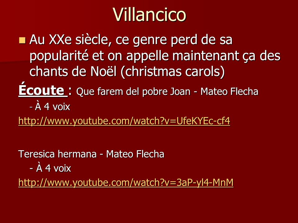 Villancico Au XXe siècle, ce genre perd de sa popularité et on appelle maintenant ça des chants de Noël (christmas carols)