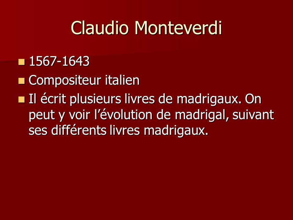 Claudio Monteverdi 1567-1643 Compositeur italien