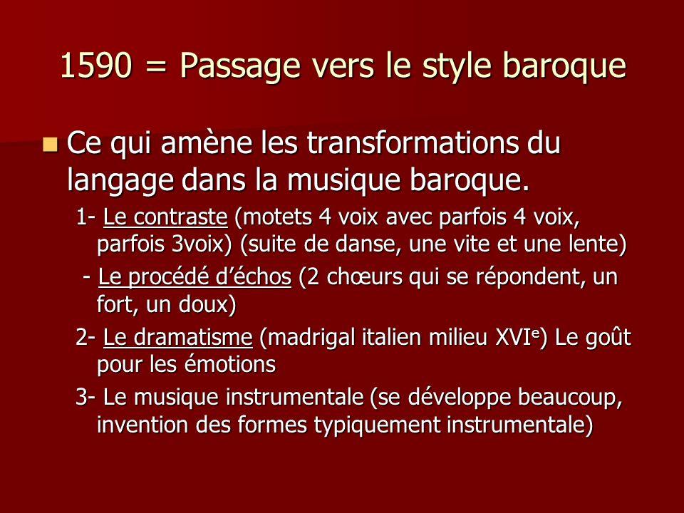 1590 = Passage vers le style baroque