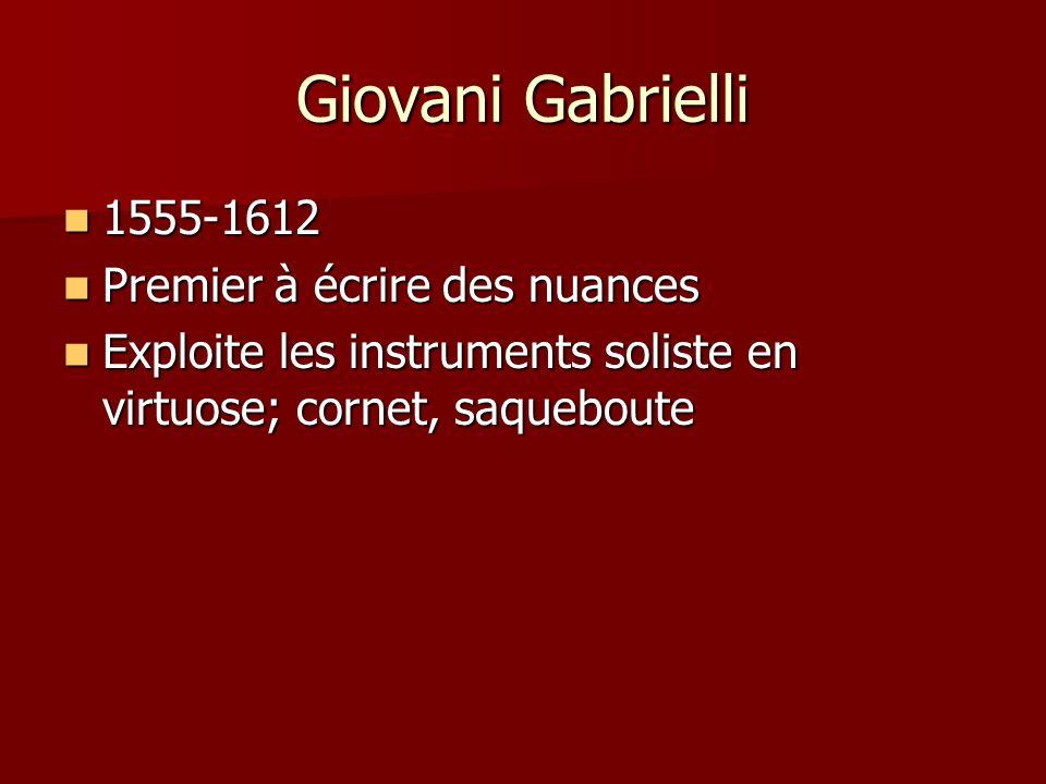 Giovani Gabrielli 1555-1612 Premier à écrire des nuances