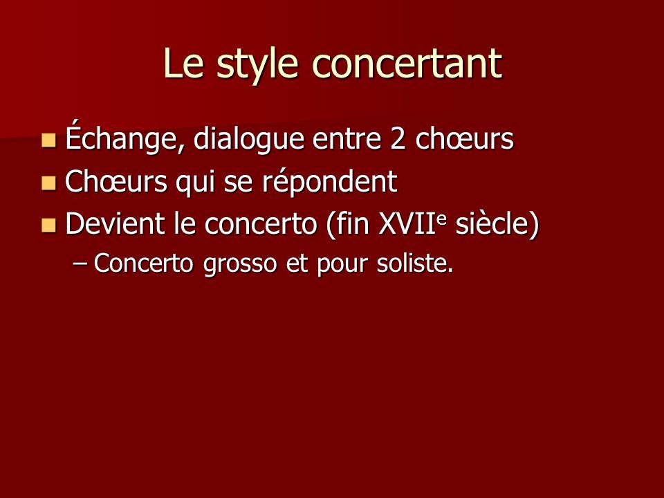 Le style concertant Échange, dialogue entre 2 chœurs