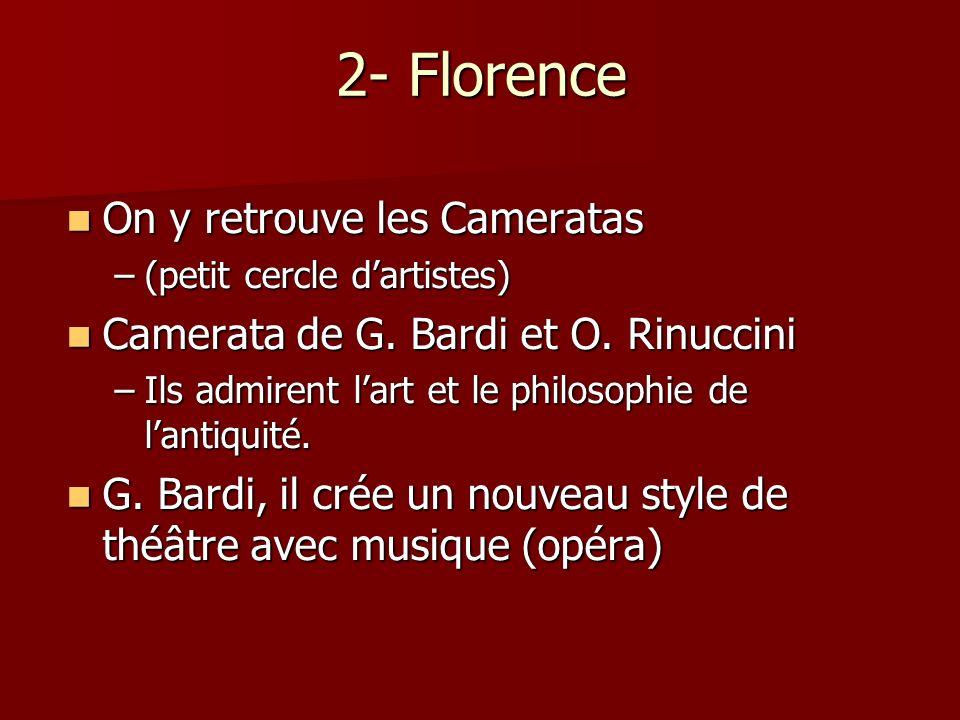 2- Florence On y retrouve les Cameratas