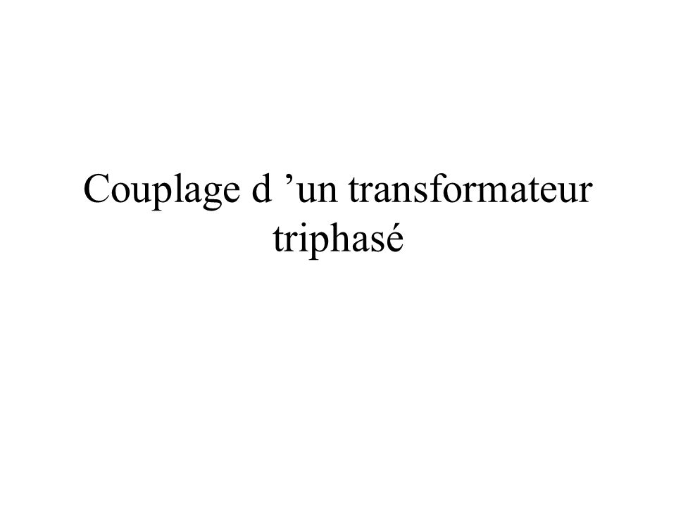 Couplage d 'un transformateur triphasé