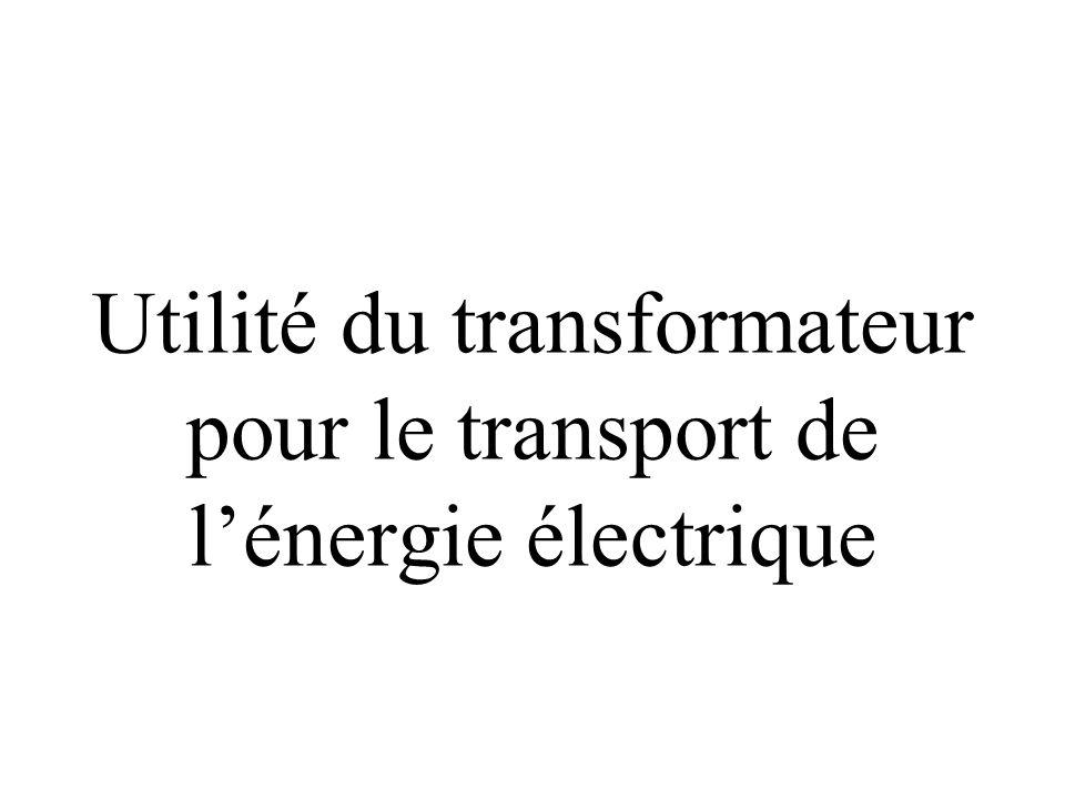 Utilité du transformateur pour le transport de l'énergie électrique