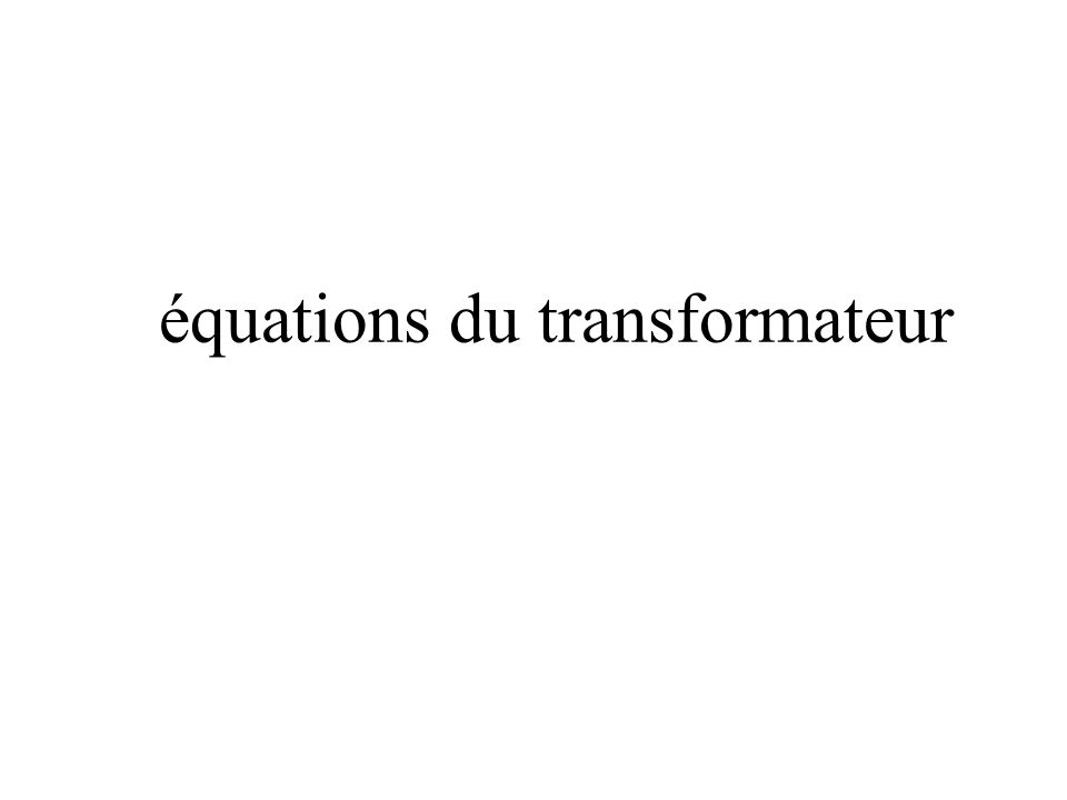 équations du transformateur