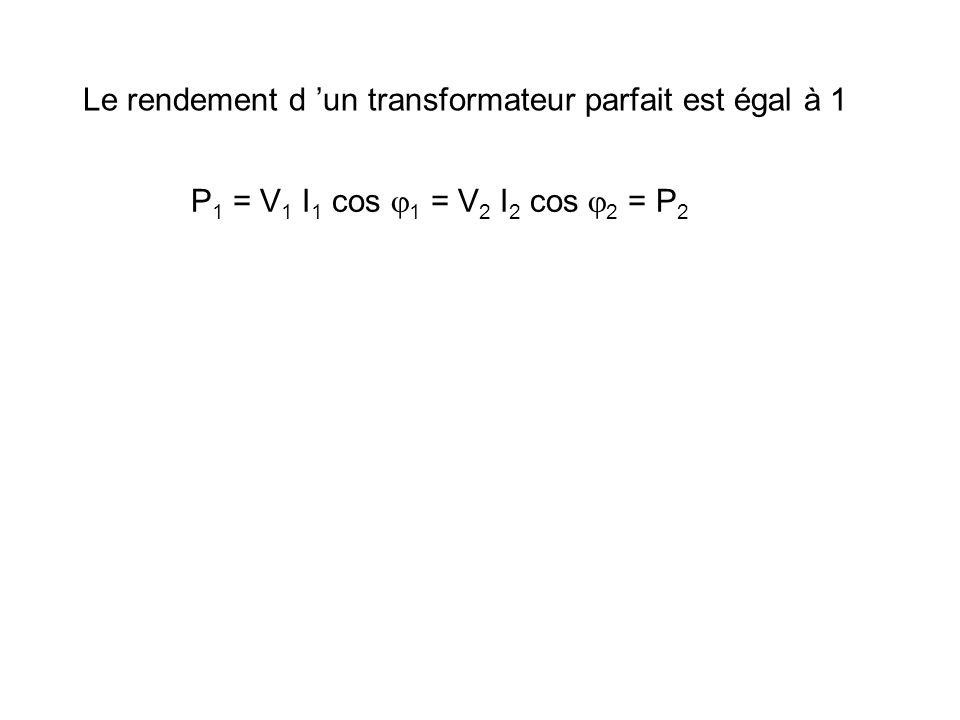 Le rendement d 'un transformateur parfait est égal à 1