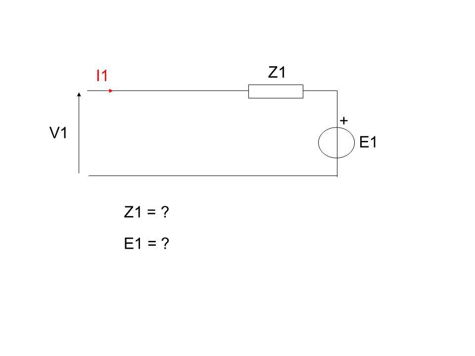 Z1 I1 + V1 E1 Z1 = E1 =