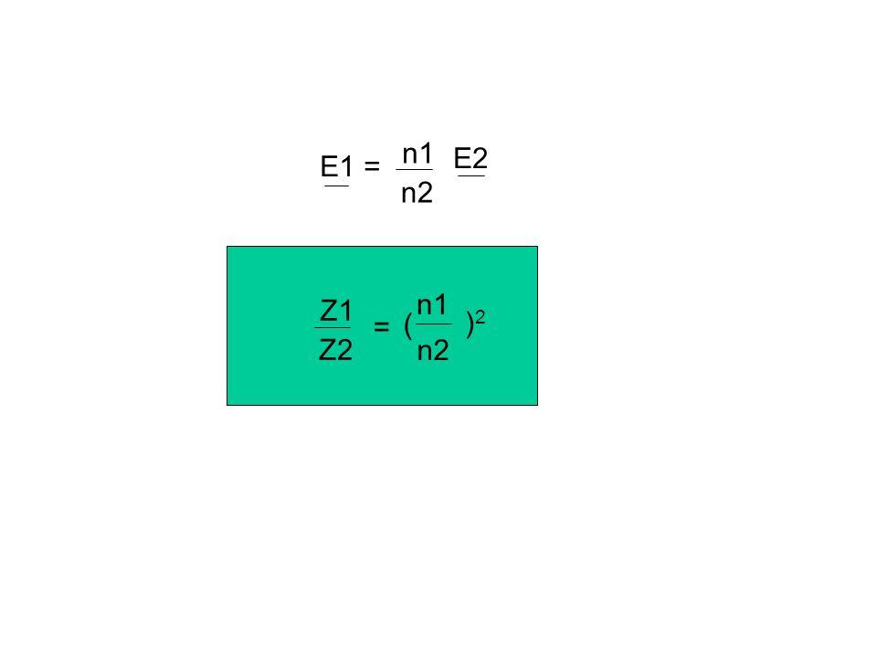 n1 E2 E1 = n2 n1 n2 )2 ( = Z1 Z2