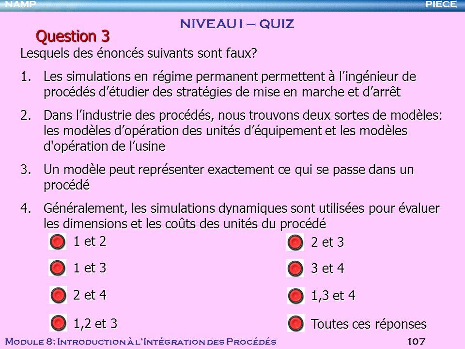 Question 3 NIVEAU I – QUIZ Lesquels des énoncés suivants sont faux