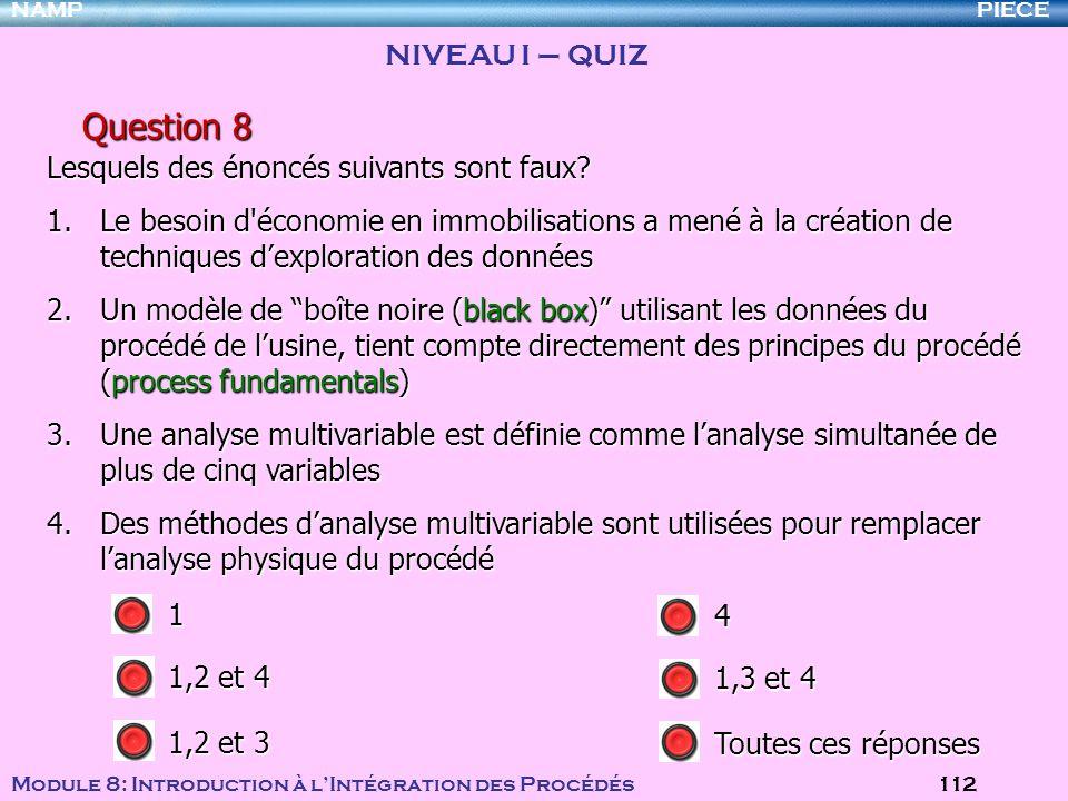 Question 8 NIVEAU I – QUIZ Lesquels des énoncés suivants sont faux
