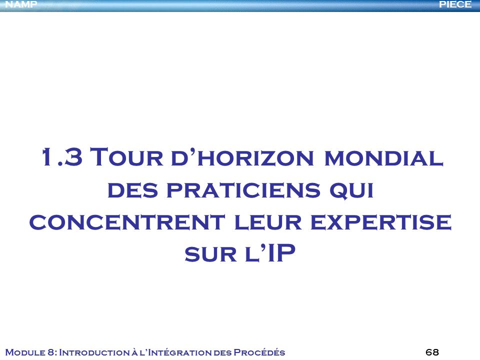 1.3 Tour d'horizon mondial des praticiens qui concentrent leur expertise sur l'IP