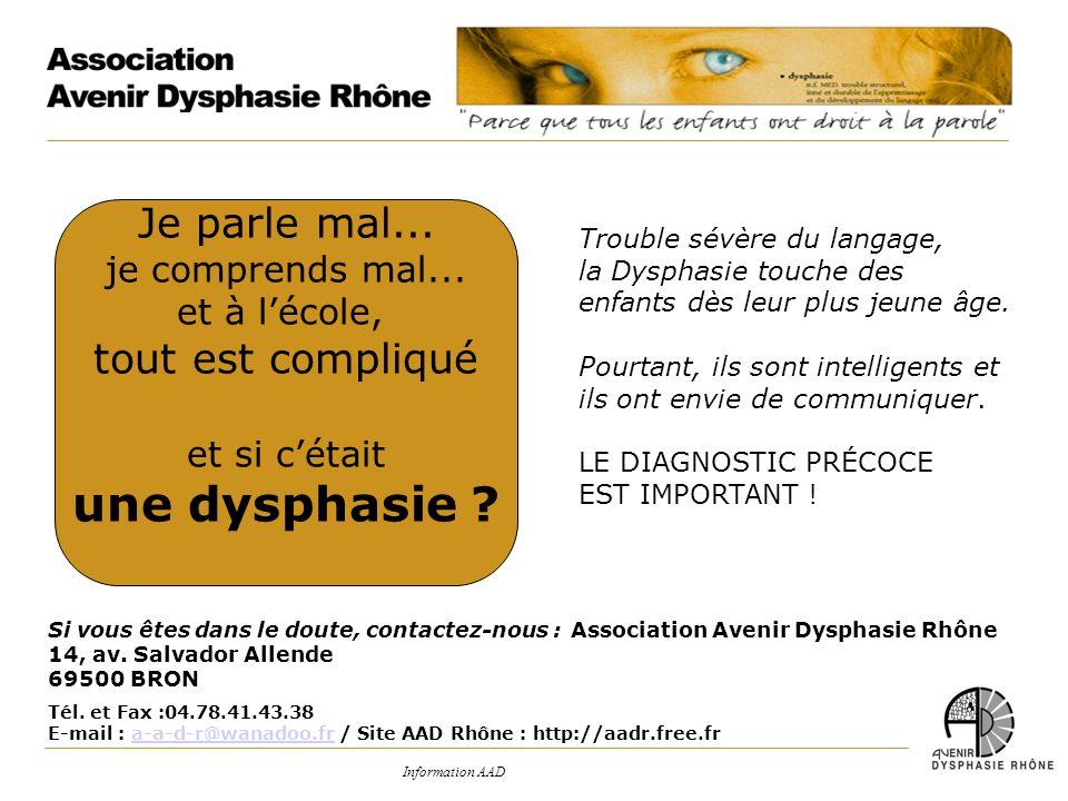 une dysphasie Je parle mal... tout est compliqué je comprends mal...