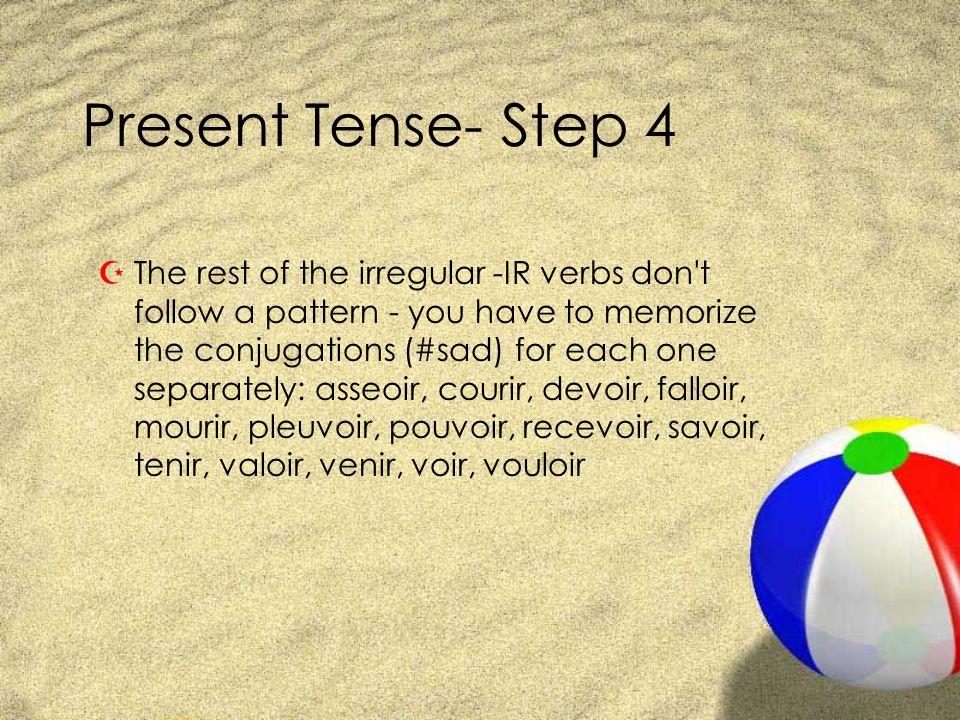 Present Tense- Step 4