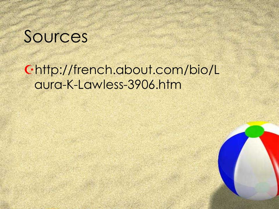 Sources http://french.about.com/bio/Laura-K-Lawless-3906.htm