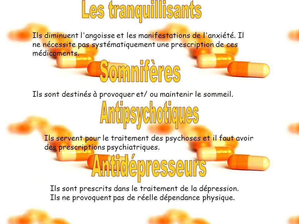 Les tranquillisants Somnifères Antipsychotiques Antidépresseurs