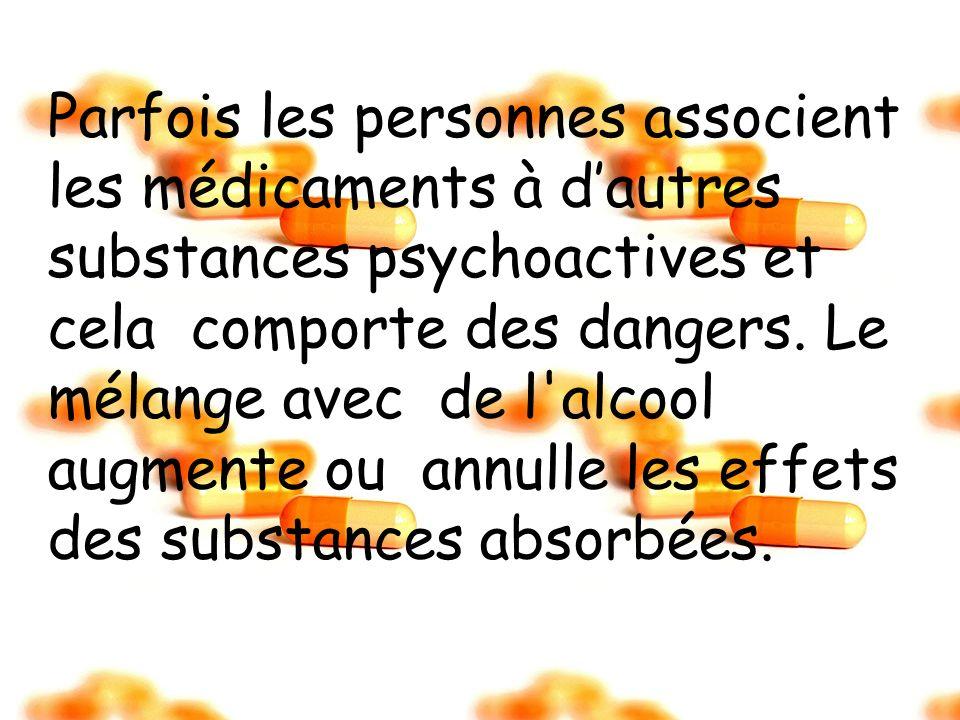 Parfois les personnes associent les médicaments à d'autres substances psychoactives et cela comporte des dangers.