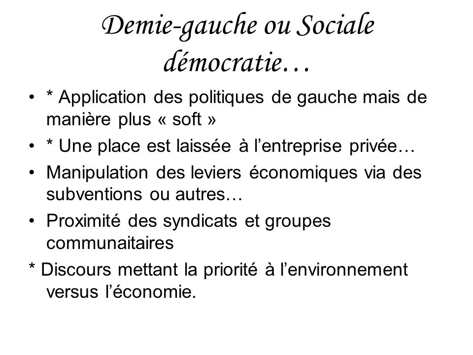 Demie-gauche ou Sociale démocratie…