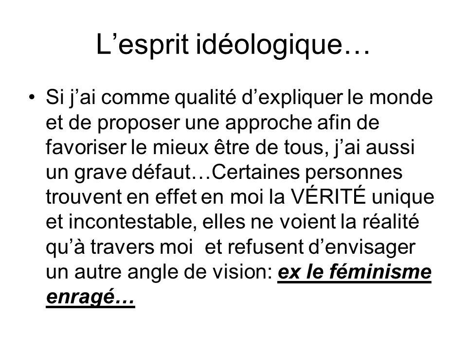 L'esprit idéologique…